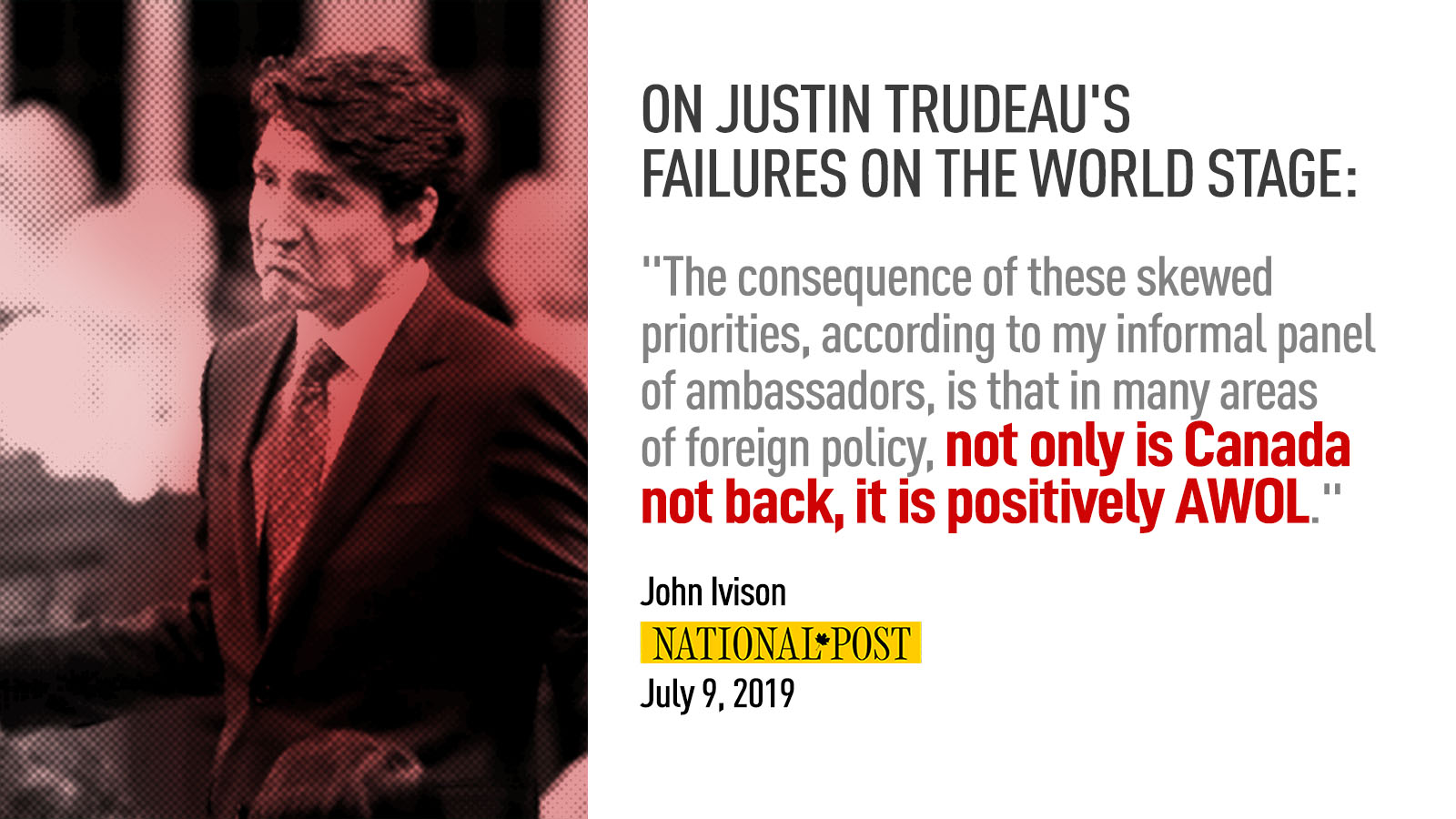 TRUDEAU'S POOR JUDGEMENT ON THE WORLD STAGE RESULTS IN DIRE CONSEQUENCES FOR CANADIANS